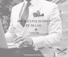 My Success is only by Allah / WWW.QURANCONNECT.CO.UK / qUR'AN 11:88