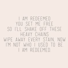Redeemed- Big Daddy Weave   One of my favorites, gets to me every time!