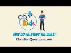 Why do we study the Bible? CQ Kids Bible Videos For Kids, Study, Studio, Studying, Research