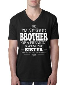 I'm a proud brother of a freakin' awesome sister V Neck T Shirt