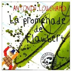 about and in a with links to with a La Promenade De Flaubert, Fiction Books, Childrens Books, Education, Reading, Blog, Albums, Allie, Science Notebooks