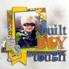 Layout: built boy tough - Boys Rule Scrapbook Kits