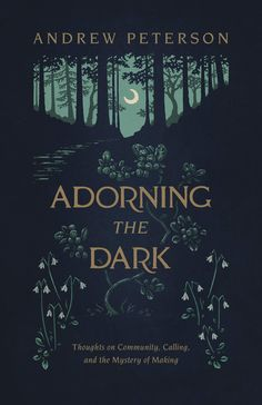 Free eBook Adorning the Dark: Thoughts on Community, Calling, and the Mystery of Making Author Andrew Peterson Good Books, Books To Read, Reading Genres, Dark Books, White Books, Stefan Zweig, Dark Thoughts, Young Adult Fiction, Free Pdf Books