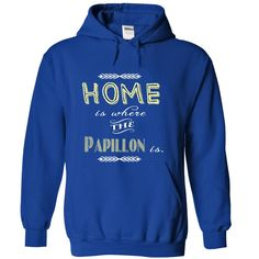 Home is where my Papillon is. T Shirt, Hoodie, Sweatshirt