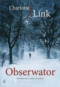 Obserwator - Link Charlotte can't make it with this one Charlotte Link, My Books, My Love, Reading, Anna, Reading Books