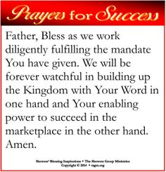 Father, Bless as we work diligently fulfilling the mandate You have given. We will be forever watchful in building up the Kingdom with Your Word in one hand and Your enabling power to succeed in the marketplace in the other hand. Amen.