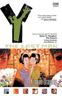 Y: The Last Man, Vol. 8: Kimono Dragons by Brian K. Vaughan