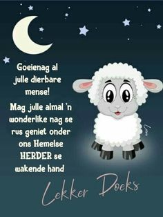 Afrikaanse Quotes, Goeie Nag, Goeie More, Angel Prayers, Christian Messages, Good Night Sweet Dreams, Good Night Quotes, Special Quotes, Day Wishes