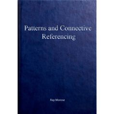 Patterns and Connective Referencing by Ray Morose (free ebook)