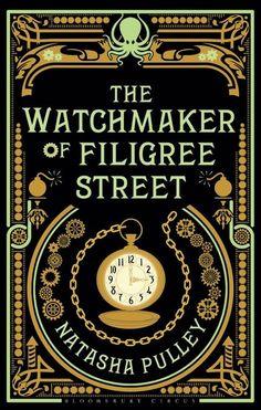 The Watchmaker of Filigree Street: Natasha Pulley: Bloomsbury Circus