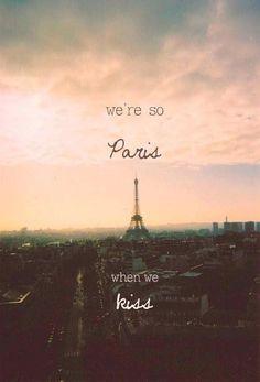 Were so Paris when we kissed when we kissed  ~ One Direction lyrics