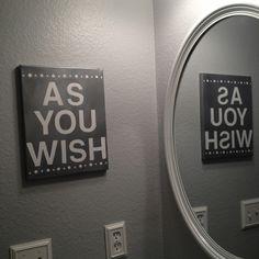 Gray bathroom. Princess Bride. DIY art.