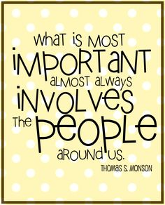 What is Most Important - Thomas S. Monson