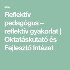 Reflektív pedagógus – reflektív gyakorlat | Oktatáskutató és Fejlesztő Intézet
