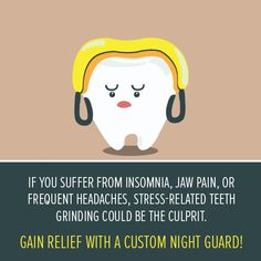 Dentaltown - If you suffer from insomnia, jaw pain, or frequent headaches, stress-related teeth grinding could be the culprit. Gain relief with a custom night guard!