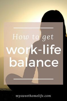 Stop trying to have it all, and get work-life balance.