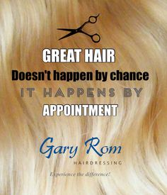 Great Hair definitely happens by appointment - Experience the Difference with Gary Rom Hairdressing! Hair Quotes, Love My Job, Great Hair, Appointments, Hairdresser, Hair Care, Shit Happens, Hair Care Tips, Hair Makeup