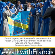 Be a witness to the merciful embrace of the Father. #WalkwithFrancis