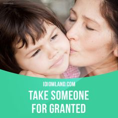 """Take someone for granted"" means ""to not show that you are grateful to someone for helping you"". Example: Rose says her children take her for granted and never thank her for all the things she does for them. #idiom #idioms #slang #saying #sayings #phrase #phrases #expression #expressions #english #englishlanguage #learnenglish #studyenglish #language #vocabulary #dictionary #grammar #efl #esl #tesl #tefl #toefl #ielts #toeic"