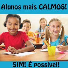 Precisa que seus alunos fiquem mais calmos? Sim, é totalmente possível e muito gratificante! Leia o artigo completo no BLOG!