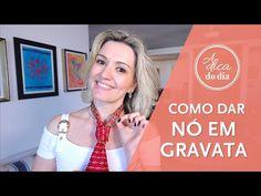 COMO DAR NÓ EM GRAVATA (FÁCIL) | A DICA DO DIA COM FLÁVIA FERRARI - YouTube