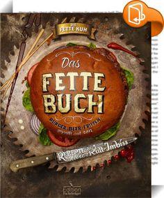 Das fette Buch    ::  Die besten Rezepte aus dem Kölner Kult-Imbiss  * Der Burger-Trend erreicht neue Höhepunkte * Originalrezepte und Anekdoten aus dem Kölner Kult-Imbiss * Einfaches Baukastenprinzip zum Nachmachen  Dass Burger nicht gleich Burger sind, ist mittlerweile State of the Art. Dass aber richtig gute Burger noch mehr brauchen, um unvergesslich zu werden, das erleben seit 2011 all jene, die das Glück haben, in Der fetten Kuh zu essen. Burger-Buns, die optimal auf die Anforder...