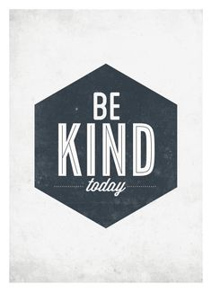 Be Kind Today - Neue Graphic