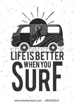 Vector illustration. Young man with surfboard surfing on a wave. Motivational and inspirational poster with quote. Life is better when you surf