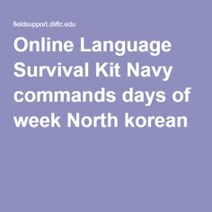 Online Language Survival Kit Navy commands days of week North korean