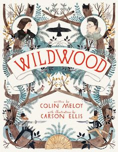WildWood by Colin Meloy and Carson Ellis | cover love