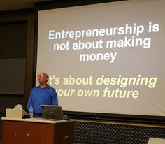 Entrepreneurship is not about making money - it's about designing your own future. Jeff Hoffman #entrepreneur  Ain Center for Entrepreneurship TEAM (@UofR_TEAM)   Twitter