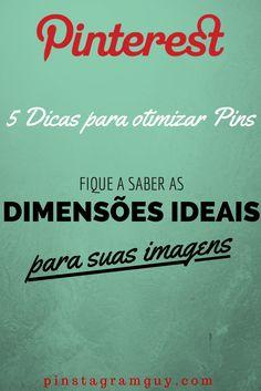 CLIQUE e Fique a saber quais os MELHORES TAMANHOS DAS IMAGENS para seus PINS! E ainda as TOP 5 Dicas para criar seus pins... http://pinstagramguy.com/top-5-dicas-criar-pins #pinstaguy #pinteresttips
