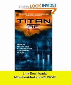 Titan A.E. Novelization (9780441007363) Steve Perry , ISBN-10: 0441007368  , ISBN-13: 978-0441007363 ,  , tutorials , pdf , ebook , torrent , downloads , rapidshare , filesonic , hotfile , megaupload , fileserve