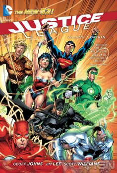 Justice League Vol. 1: Origin by Geoff Johns and Jim Lee, 741.5 J966 Joh v.1