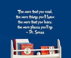 Dr Suess Quote for above a book shelf in the playroom. (if we ever get a house to have a playroom)