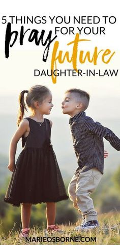 """My son likes to talk about and pray for his """"wife,"""" my future daughter-in-law. I've been thinking and praying, too. Here are 5 things to pray for yours. Prayers and how to pray Prayer For Daughter, Prayer For My Children, Raising Godly Children, Prayer For Family, Daughter In Law, Future Daughter, My Prayer, Raising Kids, Prayer Room"""