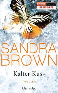 Buy Kalter Kuss: Thriller by Christoph Göhler, Sandra Brown and Read this Book on Kobo's Free Apps. Discover Kobo's Vast Collection of Ebooks and Audiobooks Today - Over 4 Million Titles! Sandra Brown, Thriller, Spiegel Online, Free Apps, Audiobooks, This Book, Ebooks, Movie Posters, Inspiration