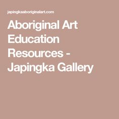 Aboriginal Art Education Resources - Japingka Gallery