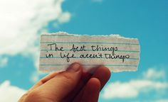 The best things in life aren't things...