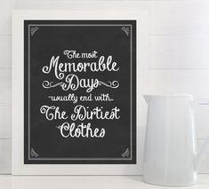 Les plus mémorables jours habituellement finissent avec les vêtements plus sales - impression - blanchisserie, signe, Vintage, décoration, Art, mur, craie, tableau noir