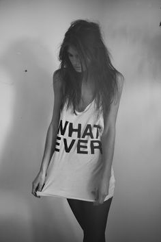 what. ever.