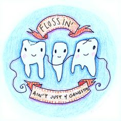 Flossin' Ain't Just for Gangstas - Original Tooth Drawing