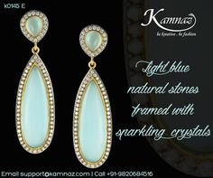 Light blue natural stones framed with sparkling crystals for prices contact support@kamnaz.com | +91-9820684516 #earrings #dangles #ecommerce #chic #handmadejewellery #indochicjewellery #designerjewellery #fashionjewellery #jewelry #mumbai #fashion #exclusive #casual #lightweight #dangling #accessory #women #instafashion #instalook #handmade