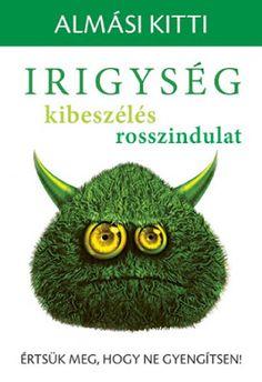 Tekla Könyvei – könyves blog: Almási Kitti – Irigység, kibeszélés, rosszindulat...