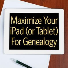 Have an iPad or other tablet? Learn how to use it for genealogy in this workshop.
