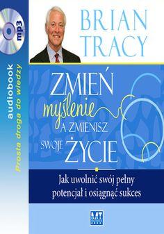 Zmień myślenie a zmienisz swoje życie - audiobook - Brian Tracy Brian Tracy, Dna, Audio Books, Gout