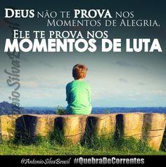"""""""Deus não te prova nos Momentos de Alegria, Ele te prova nos Momentos de LUTA"""" @AntonioSilvaBrasil #QuebraDeCorrentes #ecdonline"""