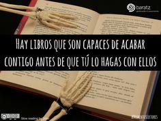 Hay libros que son capaces de acabar contigo antes de que tú lo hagas con ellos