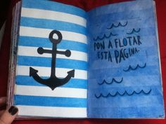 midnightwooods: 14- Float this page.I did the stripes in the left page with crayon and in the right page with watercolors. Then I drew an anchor. I love this because blue is my favourite color (:Sorry for the quality!!!!Follow me for a follow back (: