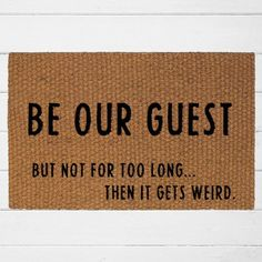 Be Our Guest Doormat | Welcome Mat | Outdoor Rug | Funny Door Mat | Home Decor | Outdoor Decor